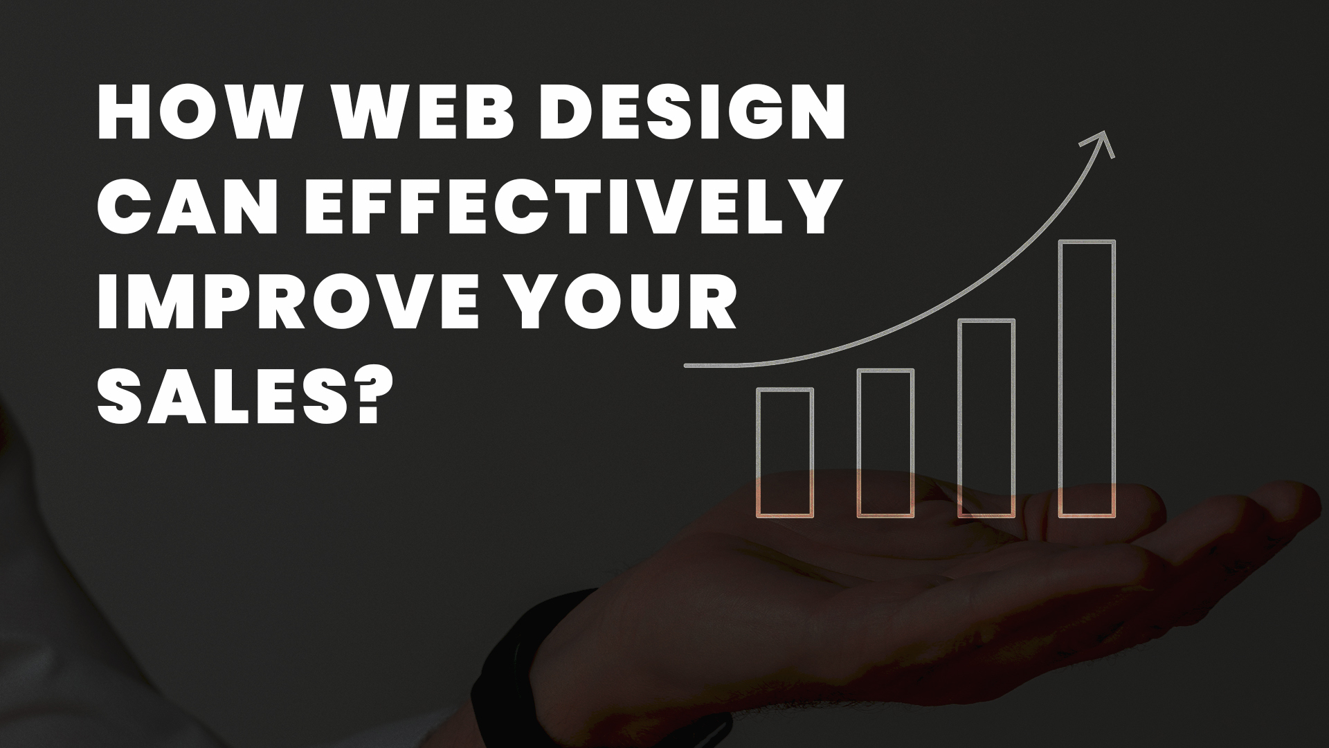 How Web Design Can Effectively Improve Your Sales? Know Here!